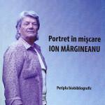 Chişinăul şi întreaga Moldovă îl preţuiesc: Ion Mărgineanu – periplu biobibliografic